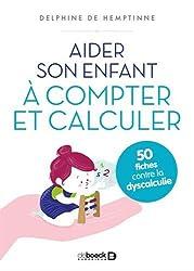 Aider son enfant à compter et à calculer : 50 fiches contre la dyscalculie