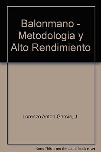 Descargar Libro Balonmano metodologia y alto rendimiento de Anton Garcia