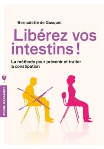 Libérez vos intestins !: La méthode pour prévenir et traiter la constipation