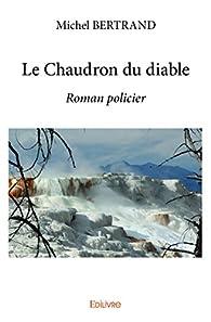 Le Chaudron du Diable par Michel Bertrand