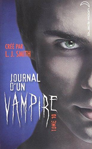Journal d'un vampire - Tome 10 - La ...