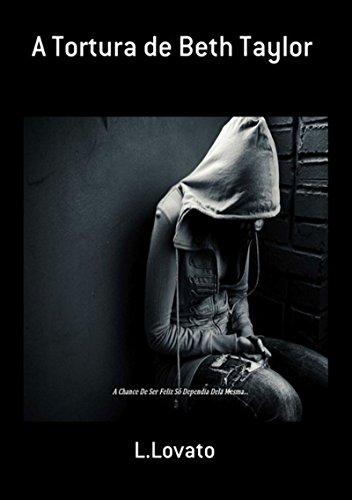 A Tortura De Beth Taylor (Portuguese Edition) por L.Lovato