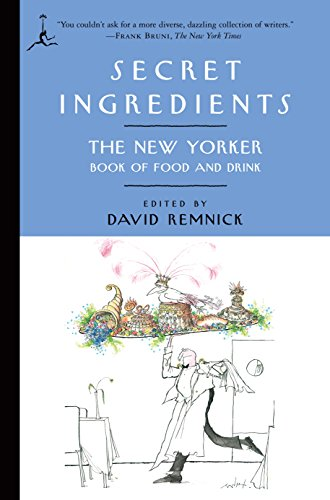 Secret Ingredients (Modern Library): The New Yorker Book of Food and Drink