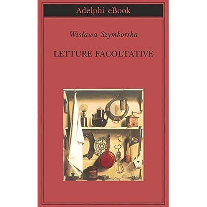Letture Facoltative (Biblioteca Adelphi Vol. 490)