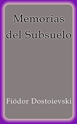 Memorias del Subsuelo por Fiódor Dostoievski