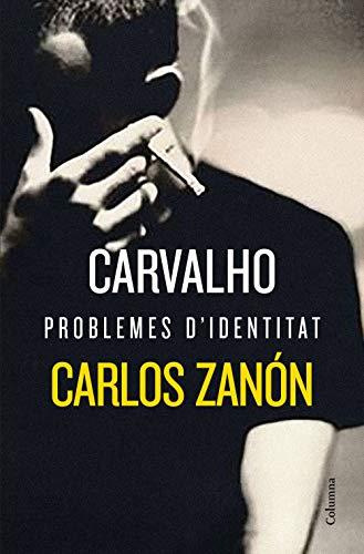 Carvalho: Problemes d'identitat (COL.LECCIO CLASSICA)