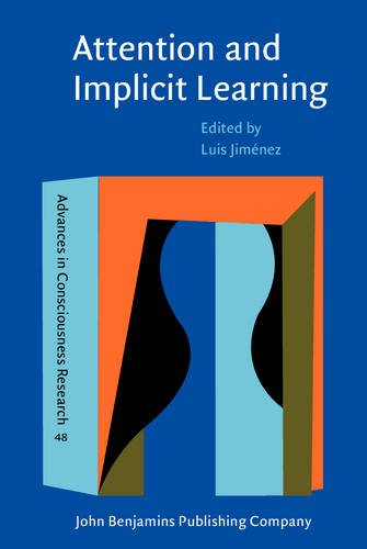 Attention and Implicit Learning: 1 (Advances in Consciousness Research)