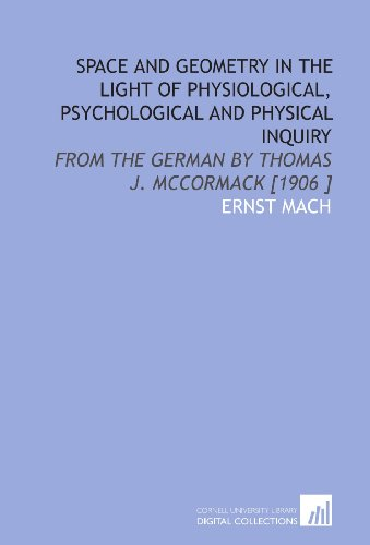 Space and Geometry in the Light of Physiological, Psychological and Physical Inquiry: From the German by Thomas J. Mccormack [1906 ]