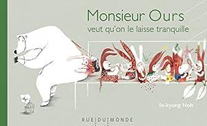 """Afficher """"Monsieur Ours veut qu'on le laisse tranquille"""""""