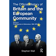 The Official History of Britain and the European Community, Vol. II: Volume 2 (Whitehall Histories: Government Official History (Paperback))
