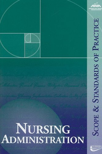 Nursing Administration: Scope and Standards of Practice (ANA, Nursing Administration: Scope and Standards of Practice) (2009-04-01)