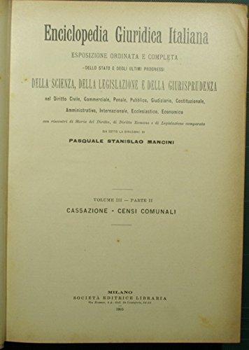 Enciclopedia giuridica italiana. Vol. III - Parte II : Cassazione-Censi comunali