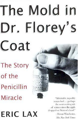 the-mold-in-dr-floreys-coat-the-story-of-the-penicillin-miracle-by-lax-eric-published-by-holt-paperb