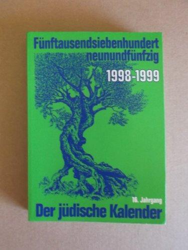 Fünftausendsiebenhundertneunundfünfzig. 1998-1999. Der jüdische Kalender. 16. Jahrgang
