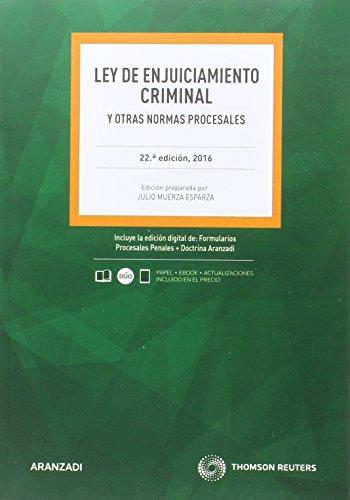 Ley de enjuiciamiento criminal y otras normas procesales (22ª ed. 2016) (Código Básico) por Julio Muerza Esparza