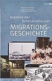 Aspekte der österreichischen Migrationsgeschichte