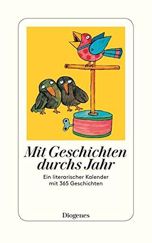 Mit Geschichten durchs Jahr: Ein literarischer Kalender mit 365 Geschichten (detebe)