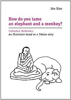 How do you tame an elephant and a monkey? (English Edition) von [Xian, Juen]