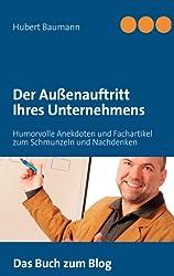Der Außenauftritt Ihres Unternehmens: Humorvolle Anekdoten und Fachartikel zum Schmunzeln und Nachdenken