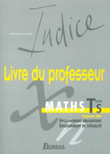 Indice Maths : Mathématiques, terminale S (Manuel du professeur)