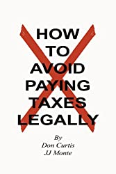 How To Avoid Paying Taxes (Legally)