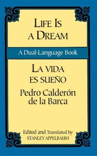 La Vida es Sueno / Life is a Dream
