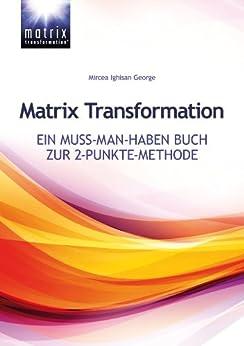 Matrix Transformation - Ein Muss-man-haben Buch zur 2-Punkte-Methode