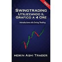 Swing Trading Utilizzando il Grafico a 4 Ore 1: Parte 1: Introduzione allo Swing Trading