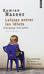 Laissez entrer les idiots : Témoignage d'un autiste