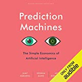 Prediction Machines: The Simple Economics of Artificial Intelligence - Ajay Agrawal