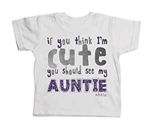 BritTot `Cool and Canny` If you think i`m cute you should see my auntie cute funny boy/girl baby T-shirt gift