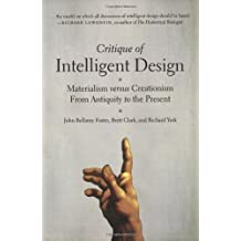 Critique of Intelligent Design: Materialism Versus Creationism from Antiquity to the Present by John Bellamy Foster (1-Jan-2009) Paperback
