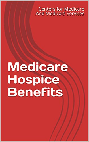 Medicare Hospice Benefits (English Edition)