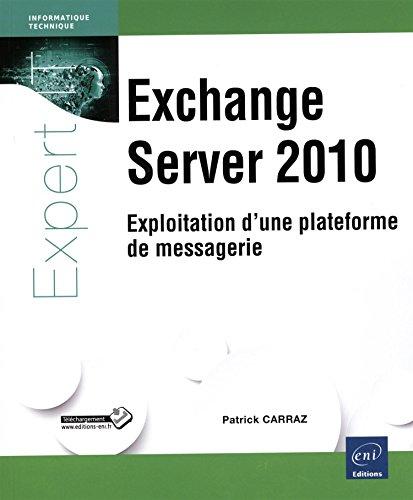 Exchange Server 2010 - Exploitation d'une plateforme de messagerie