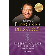 El Negocio del Siglo 21 = The Business of the 21st Century (Rich Dad)