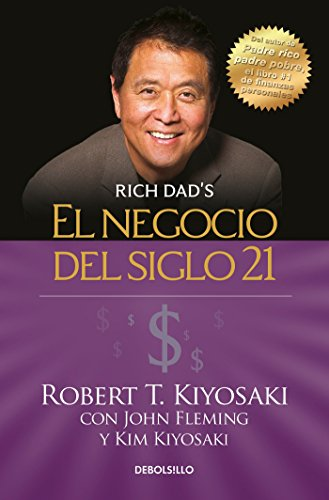 El Negocio del Siglo 21 = The Business of the 21st Century (Rich Dad) por Robert T. Kiyosaki