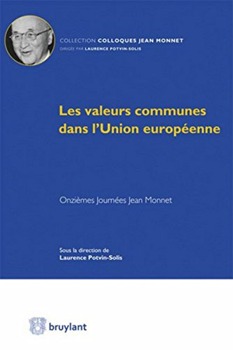 Les valeurs communes dans l'Union européenne: Onzièmes Journées Jean Monnet