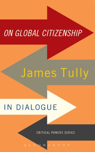 On Global Citizenship: James Tully in Dialogue (Critical Powers)