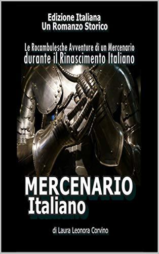 MERCENARIO ITALIANO: Le Rocambulesche Avventure di un Mercenario ...