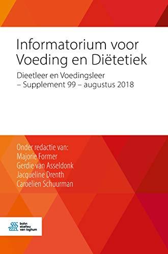 Informatorium voor Voeding en Diëtetiek: Dieetleer en Voedingsleer - Supplement 99 - augustus 2018 (Dutch Edition)