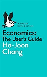 [(Economics: The User's Guide: A Pelican Introduction )] [Author: Ha-Joon Chang] [May-2014]