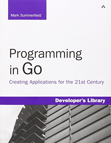 Programming in Go: Creating Applications for the 21st Century (Developers Library)