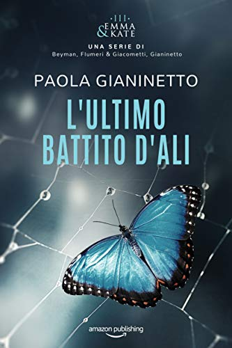 L'ultimo battito d'ali (Emma & Kate Vol. 3) (Italian Edition)