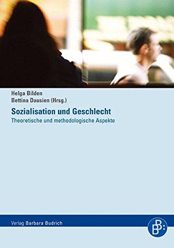 Sozialisation und Geschlecht: Theoretische und methodische Aspekte
