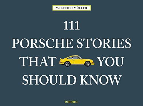 111-porsche-stories-you-should-know
