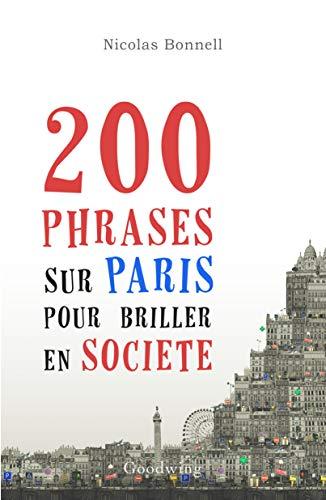 200 phrases sur Paris pour briller en société: L'Histoire de Paris pour ceux qui n'ont pas le temps