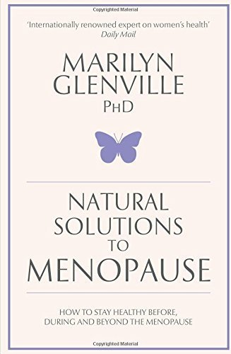 Natural Solutions to Menopause by Marilyn Glenville (2013-10-01)