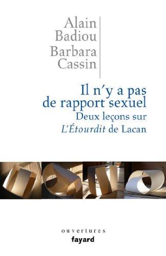 Il n'y a pas de rapport sexuel A. Badiou B. Cassin
