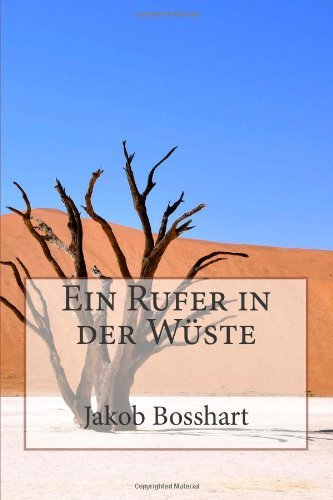 Ein Rufer in der Wüste by Jakob Bosshart (2012-11-17)