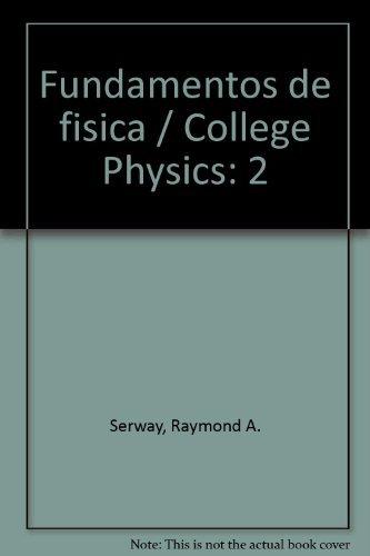 Fundamentos de fisica/College Physics: 2 por Raymond A. Serway